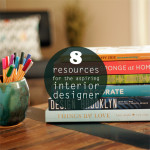 8 Resources for the Aspiring Interior Designer