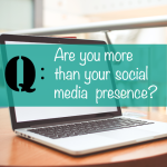 Are you more than your social media presence?