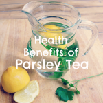 Herbal Remedies: The Health Benefits of Parsley Tea