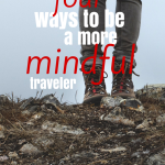 4 ways to be a more mindful traveler (and end the ugly American stereotype!)
