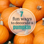 7 fun ways to decorate a pumpkin this fall