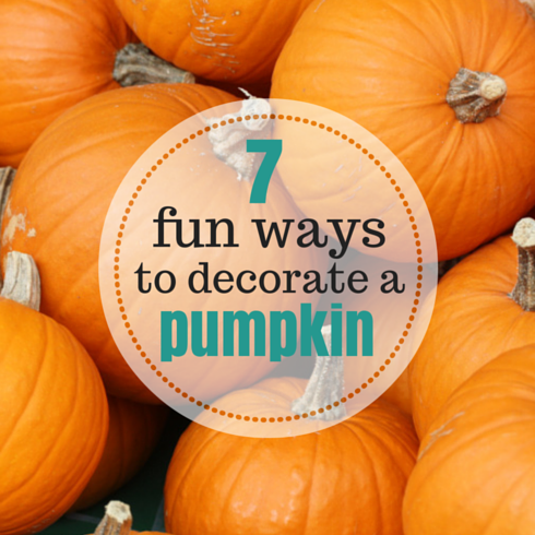 7 fun ways to decorate a pumpkin